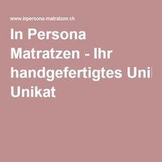 In Persona Matratzen - Ihr handgefertigtes Unikat