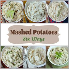 Mashed Potatoes 6 Ways!  Which one do you want to try?