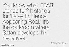 You know what 'FEAR' stands for