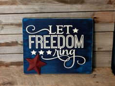 Let Freedom Ring. Solid Wood Sign by GracieRaysCrafts on Etsy 4th July Crafts, Fourth Of July Crafts For Kids, Fourth Of July Decor, 4th Of July Decorations, Patriotic Crafts, July 4th, Americana Crafts, Patriotic Party, Birthday Decorations
