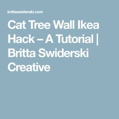 Cat Tree Wall Ikea Hack – A Tutorial | Britta Swiderski Creative