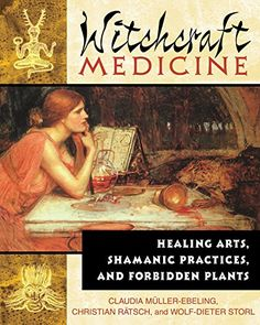 Witchcraft Medicine: Healing Arts, Shamanic Practices, an...