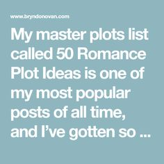My master plots list called 50 Romance Plot Ideas is one of my most popular posts of all time, and I've gotten so much positive feedback for the plot ideas for stories and writing prompts in my boo…