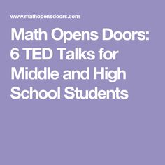 Math Opens Doors: 6 TED Talks for Middle and High School Students