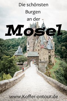 The most beautiful castles in the Moselle - Are you on vacation on the Moselle? Then you should definitely have a look at the castles. Europe Destinations, Bucket List Destinations, Honeymoon Destinations, Holiday Destinations, Solo Travel Europe, Camping Europe, City Breaks Europe, Les Continents, Reisen In Europa