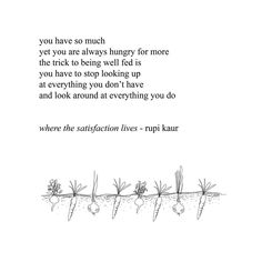 A collection of touching poems by Rupi Kaur that delve deeply into love, loss, trauma, healing and womanhood. The Words, Cool Words, Poem Quotes, Words Quotes, Life Quotes, Qoutes, Scary Quotes, Friend Quotes, Happy Quotes