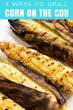 Grilled Corn on the Cob three different ways. Bust out the grill and make this classic summer side dish for all your backyard barbecues, picnics, and potlucks. Grilling Tips, Grilling Recipes, Cooking Recipes, Vegetarian Grilling, Healthy Grilling, Vegetarian Food, Healthy Food, Grilled Corn On Cob, Grilled Vegetables