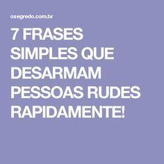 7 FRASES SIMPLES QUE DESARMAM PESSOAS RUDES RAPIDAMENTE! Social Marketing, Be A Better Person, Carpe Diem, Mind Blown, Writing Tips, Inspire Me, Cool Kids, The Secret, Zen