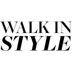 Walk in Style ❤ liked on Polyvore featuring text, words, quotes, fillers, backgrounds, magazine, articles, editorial, boots and phrase