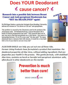 Change now!  Prevention is better than cure! Aloe Ever-Shield, the only deodorant allowed in major Breast Check Clinic in Dublin...says it all!  To order: www.mairemtd.flp.com #deodorant