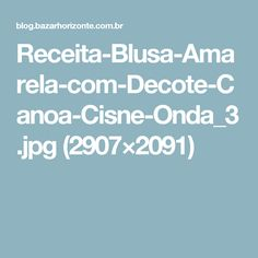 Receita-Blusa-Amarela-com-Decote-Canoa-Cisne-Onda_3.jpg (2907×2091)