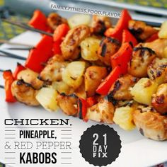 21 Day Fix - Chicken, Pineapple, & Red Pepper Kabobs.  Summertime grilling!