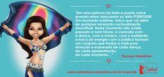 Qual seu momento de plenitude? http://www.centraldancadoventre.com.br/mascotes  #dancadoventre e #bellydance #centraldancadoventre