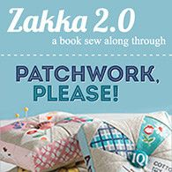 Zakka 2.0 :: Book Sew Along through Patchwork,Please by Ayumi Takahashi.  Beginning June 3rd.