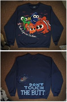 Finding Nemo sweatshirt. Don't touch the butt... I would like to make this sweatshirt for myself.