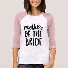 #Mother of the Bride T-Shirt - #Bachelorette #T-shirts #Bride #Squad #Teambride