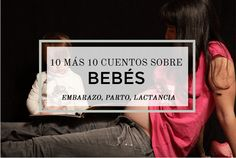 10 cuentos sobre embarazo y bebés para regalar en San Valentín Happy Baby, Homeschooling, Pregnancy, Childrens Books, Breast Feeding, Valentines, Glitter, Short Stories, Homeschool