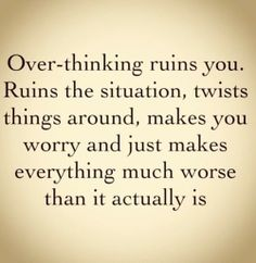 Don't over think.