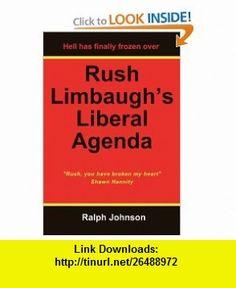 Rush Limbaughs Liberal Agenda (9781451563399) Ralph Johnson , ISBN-10: 1451563396  , ISBN-13: 978-1451563399 ,  , tutorials , pdf , ebook , torrent , downloads , rapidshare , filesonic , hotfile , megaupload , fileserve