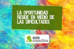 """Pensamiento Creactivo del día:  """"La oportunidad reside en medio de las dificultades"""""""