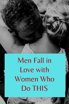 Men Fall in Love with Women Who Do THIS. Best Relationship advice for women.