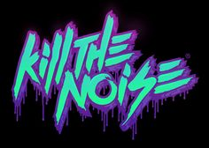 Kill the Noise #rhythmandvines #randv2013 #killthenoise