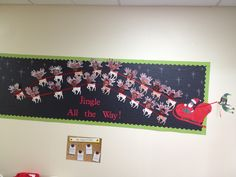 Jingle All the Way... Bulletin Board... Teacher is Santa, Aide is Elf... Students are Rudolph!! ;)