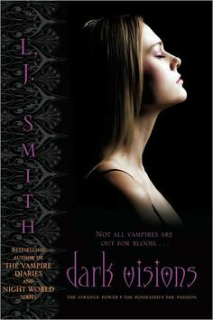 Dark Visions Trilogy by LJ Smith