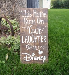 This Home Runs On Love Laughter and LOTS of Disney Wooden Sign, Disney Sign, Shabby Chic Disney Quote Sign, We Do Disney, Home Decor, Sign by CraftyWitchesDecor on Etsy https://www.etsy.com/listing/386164620/this-home-runs-on-love-laughter-and-lots
