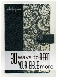 30 Ways to read your Bible more- Don't miss this great list of ways to give yourself the opportunity to read your Bible more!