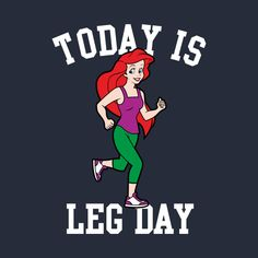 Check out this awesome 'Today+Is+Leg+Day+Ariel+Little+Mermaid+Run+Gym' design on. - Check out this awesome 'Today+Is+Leg+Day+Ariel+Little+Mermaid+Run+Gym' design on - Funny Disney Shirts, Disney Memes, Funny Tshirts, Sport Motivation, Motivation Quotes, Leg Day Quotes, Leg Day Humor, Funny Gym Quotes, Humor Quotes