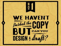 Nice ways to explain to a client when they say dumb sh*t:  20 Things You Should Never Say to a Graphic Designer – But Probably Do – Design School