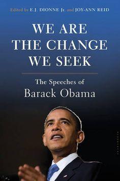 We Are the Change We Seek: The Speeches of Barack Obama B...