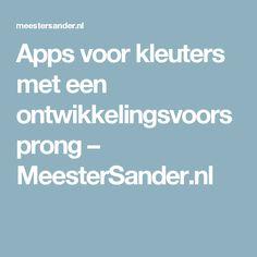 Apps voor kleuters met een ontwikkelingsvoorsprong – MeesterSander.nl Kids Education, Phonics, Homeschool, Apps, Website, Kids Fun, Coaching, Management, Ideas