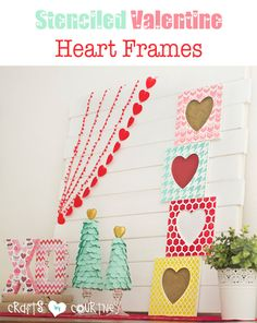 How-to Stencil a Custom Pattern on Valentine Heart Frames | an inexpensive Silhouette CAMEO project from Crafts by Courtney