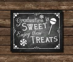 Printable Graduation is Sweet - Chalkboard Graduation Sign or card front - DIY Download and Print by SasafrasPrintables on Etsy https://www.etsy.com/listing/194273607/printable-graduation-is-sweet-chalkboard