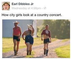 At least they have there hats right i went to a country concert and the girls had there hats on backwards!