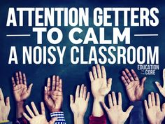 25 Attention Getters to Calm A Noisy Classroom - Education to the Core Classroom Behavior Management, Behaviour Management, Teaching Strategies, Teaching Tips, Communication Avec Les Parents, Kindergarten Classroom, Classroom Ideas, Classroom Routines, Classroom Organization