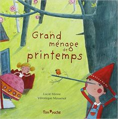 Amazon.fr - GRAND MENAGE DE PRINTEMPS - Véronique Massenot, Lucie Minne - Livres
