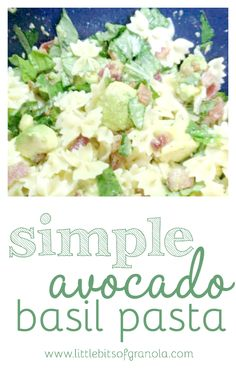 Looking for a easy and light (not to mention delicious!) dish?  Try this simple avocado basil pasta! - by Little Bits of Granola