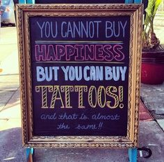 """You can't buy happiness, but you can buy tattoos!  and that is almost the same!!"" --from amnthewilderness on Instagram"