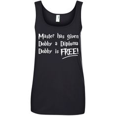 Master has given dobby a diploma dobby is free Ladies 100% Ringspun Cotton Tank Top