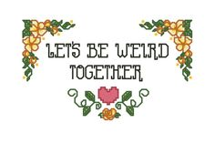 """Funny Cross Stitch Pattern, Heart Embroidery Quote """"Weird"""" PDF Instant Download, Valentine, Couple, Love, Subversive, Flower Border, Geek by SweetLittleFox on Etsy"""