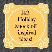 Holiday Knock-Off Ideas