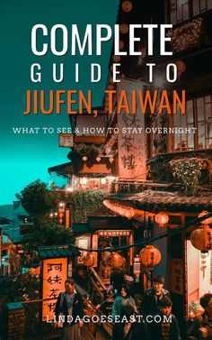Complete Guide To Staying Overnight in Jiufen - What I Wish I Knew Before Taiwan Travel, Asia Travel, Beach Travel, Wanderlust Travel, Local Tour, Stay Overnight, Day Tours, Travel Guides, Travel Tips