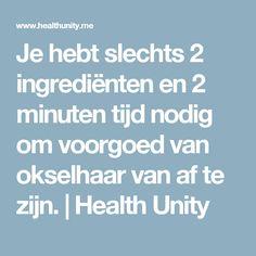 Je hebt slechts 2 ingrediënten en 2 minuten tijd nodig om voorgoed van okselhaar van af te zijn.   Health Unity