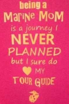 Marine Mom Quotes, Military Quotes, Son Quotes, Proud Of My Son, I Love My Son, Proud Mom, Military Girlfriend, Military Mom, Marine Corps Humor