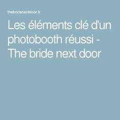 Les éléments clé d'un photobooth réussi - The bride next door