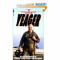 Yeager: An Autobiography: Chuck Yeager: 9780553256741: Amazon.com: Books