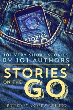 The NOOK Book (eBook) of the Stories on the Go - 101 very short stories by 101 authors by Hugh Howey, Geraldine Evans, Rachel Aukes, Jamie Campbell Flash Fiction Stories, Very Short Stories, Reading Library, Jamie Campbell, Reading Stories, Book Nooks, Free Kindle Books, My Books, About Me Blog